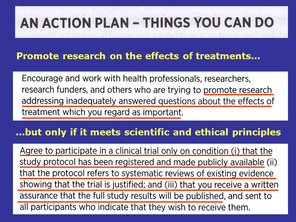 …but only if it meets scientific and ethical principles Promote research on the effects of treatments…