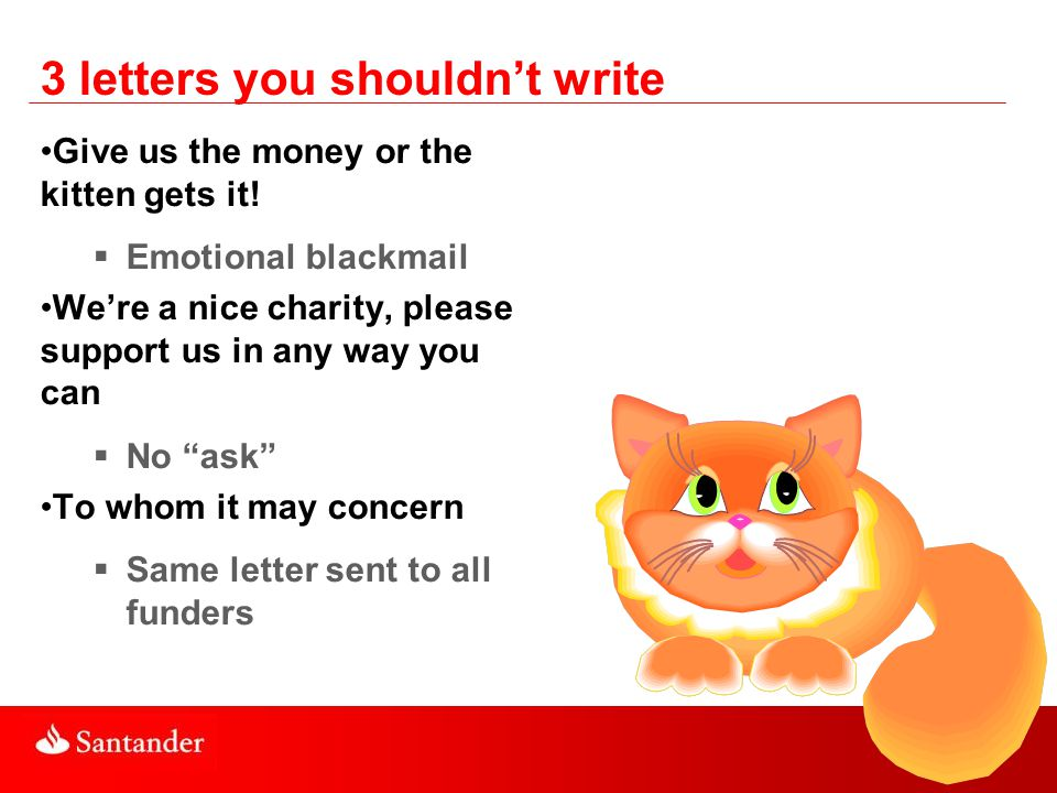 3 letters you shouldn't write Give us the money or the kitten gets it.