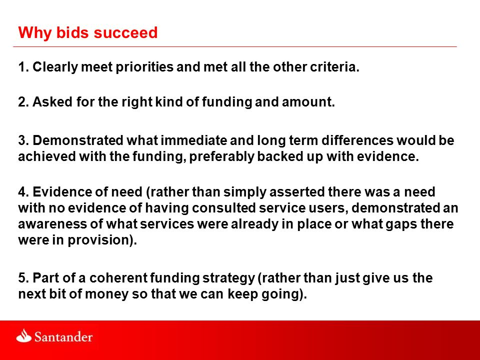 Why bids succeed 1. Clearly meet priorities and met all the other criteria.