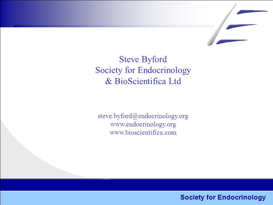 Society for Endocrinology Steve Byford Society for Endocrinology & BioScientifica Ltd steve.byford@endocrinology.org www.endocrinology.org www.bioscientifica.com