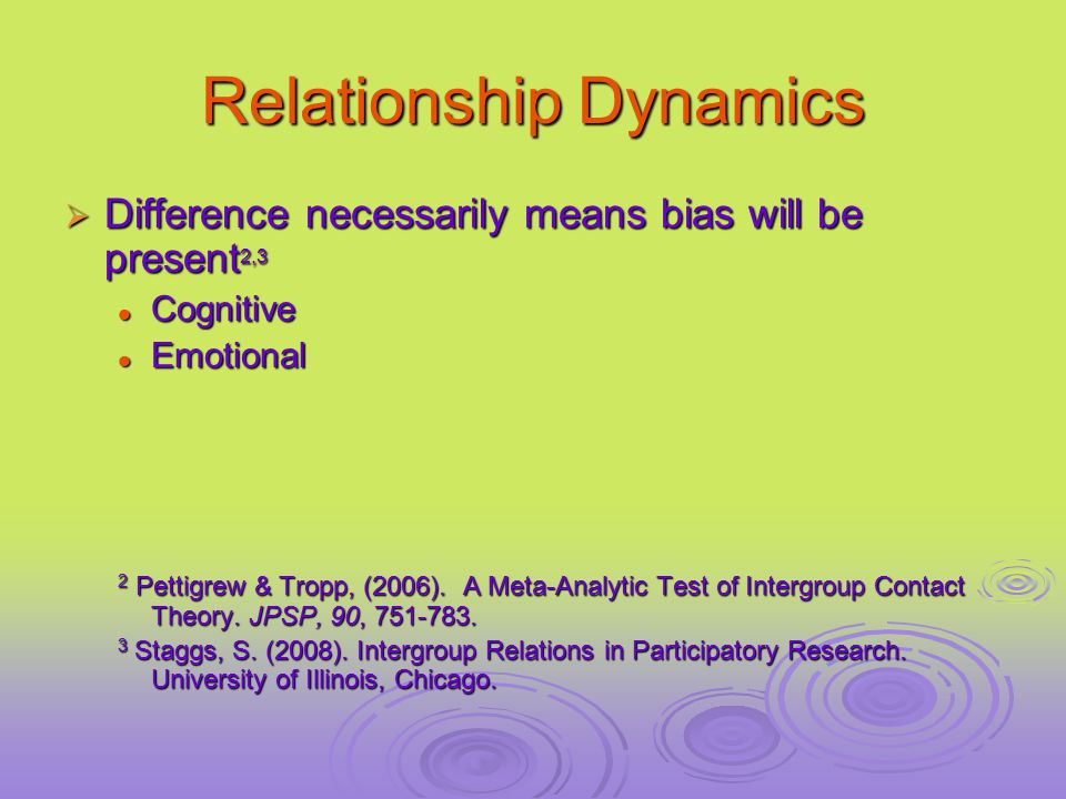  Difference necessarily means bias will be present 2,3 Cognitive Cognitive Emotional Emotional 2 Pettigrew & Tropp, (2006).