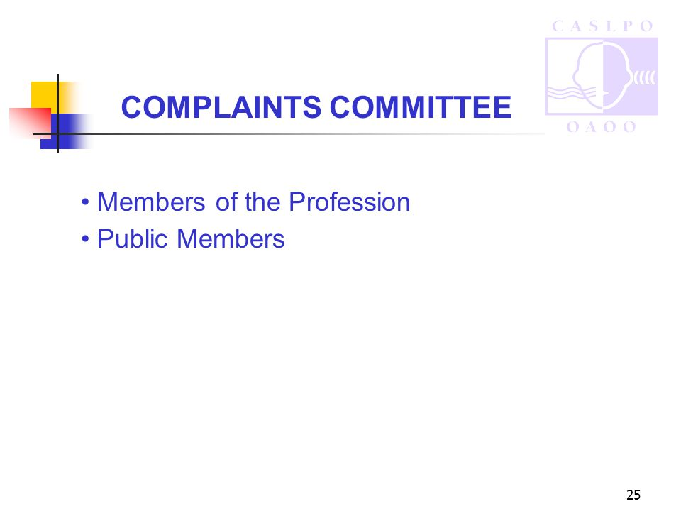 25 COMPLAINTS COMMITTEE Members of the Profession Public Members