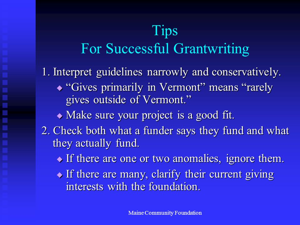 Maine Community Foundation Tips For Successful Grantwriting 1.
