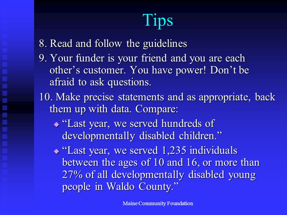 Maine Community Foundation Tips 8. Read and follow the guidelines 9.