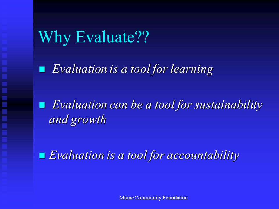 Maine Community Foundation Why Evaluate .