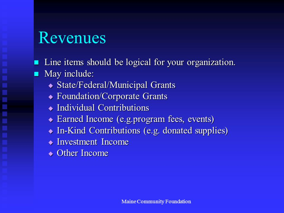 Maine Community Foundation Revenues Line items should be logical for your organization.