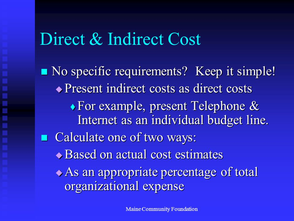 Maine Community Foundation Direct & Indirect Cost No specific requirements.