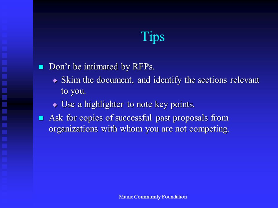 Maine Community Foundation Tips Don't be intimated by RFPs.