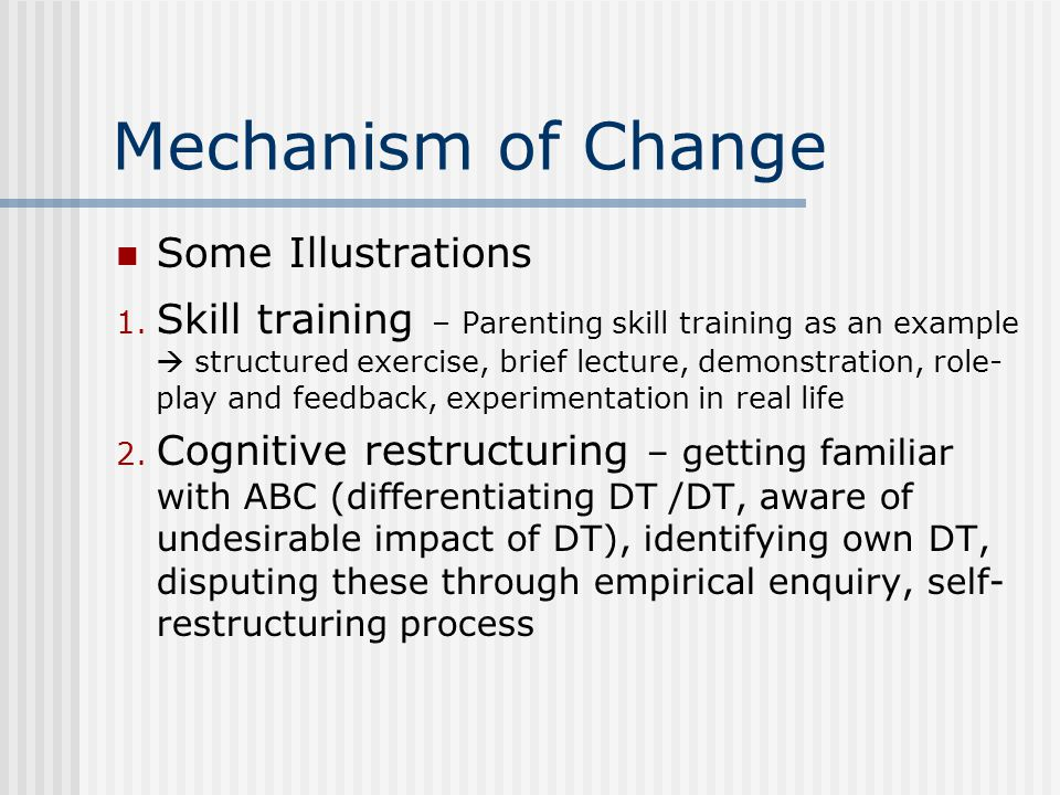 Mechanism of Change Some Illustrations 1.