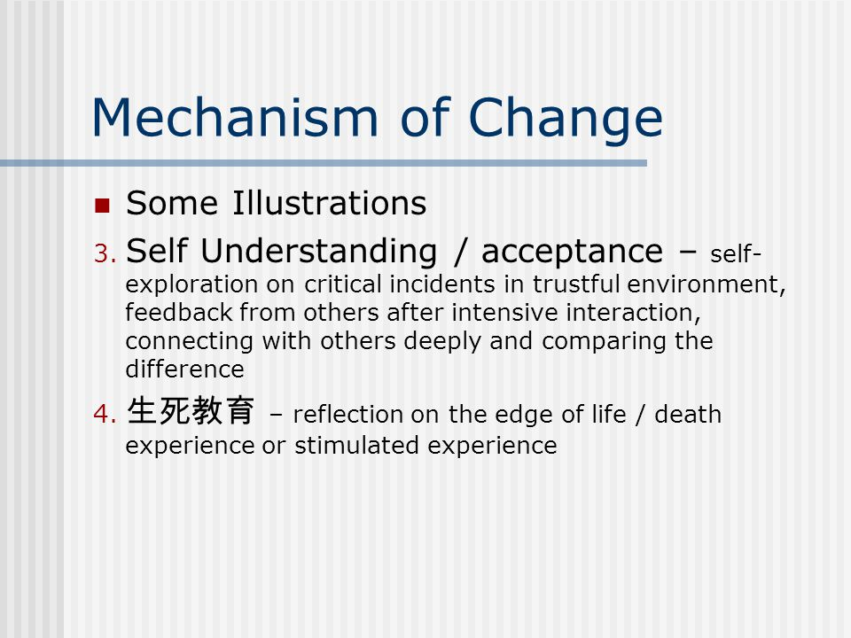 Mechanism of Change Some Illustrations 3.