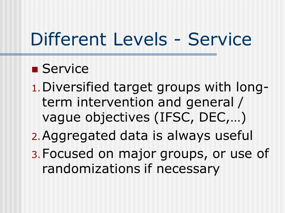 Different Levels - Service Service 1.