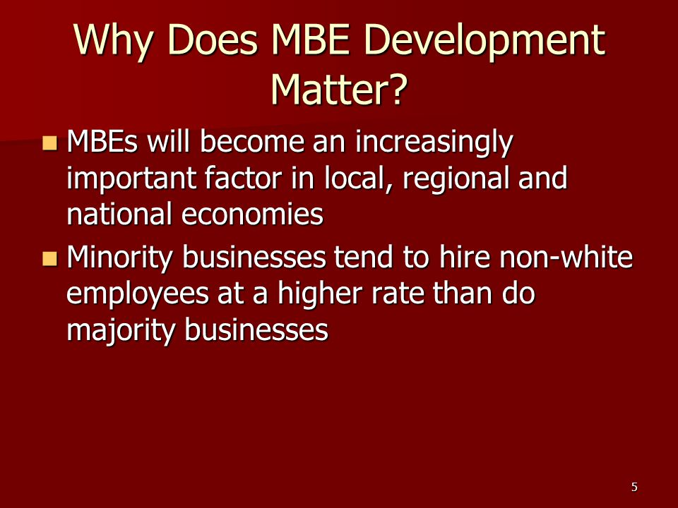 5 Why Does MBE Development Matter.