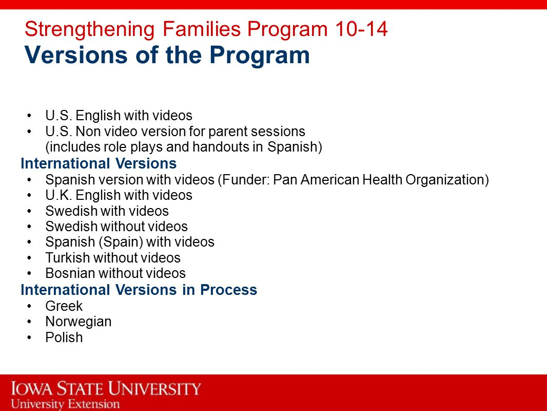 Strengthening Families Program 10-14 Versions of the Program U.S.