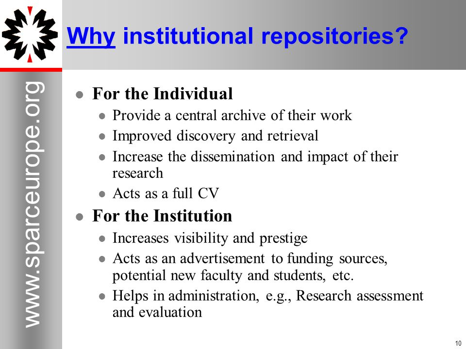 10 www.sparceurope.org 10 Why institutional repositories.
