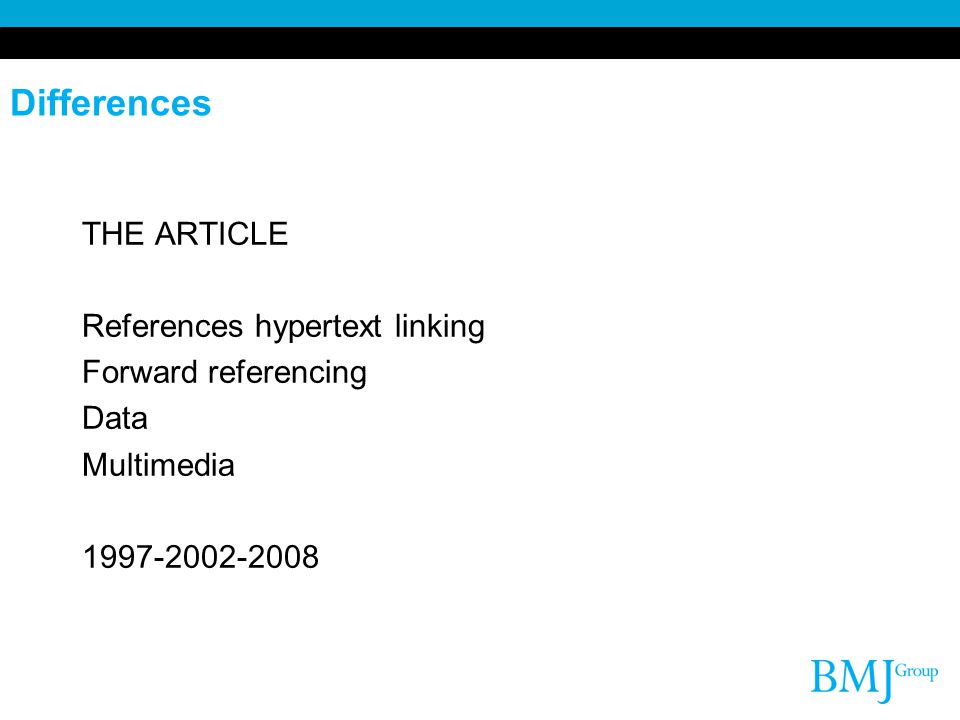 Differences THE ARTICLE References hypertext linking Forward referencing Data Multimedia 1997-2002-2008