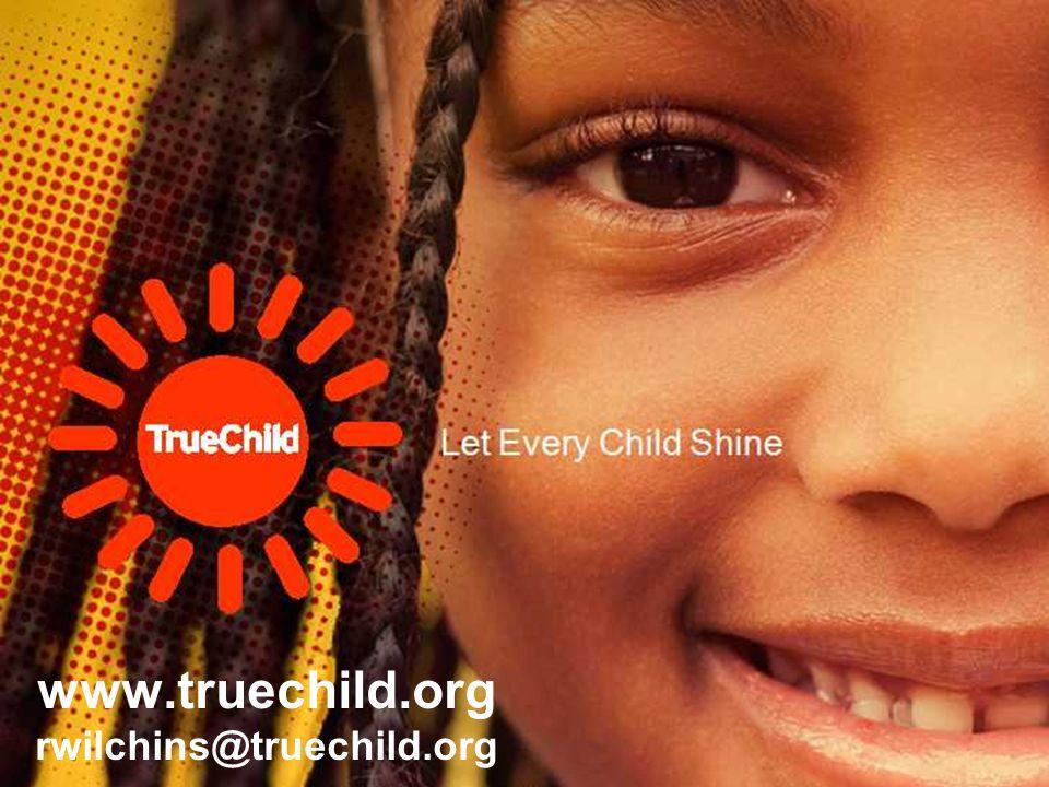 15 www.truechild.org rwilchins@truechild.org