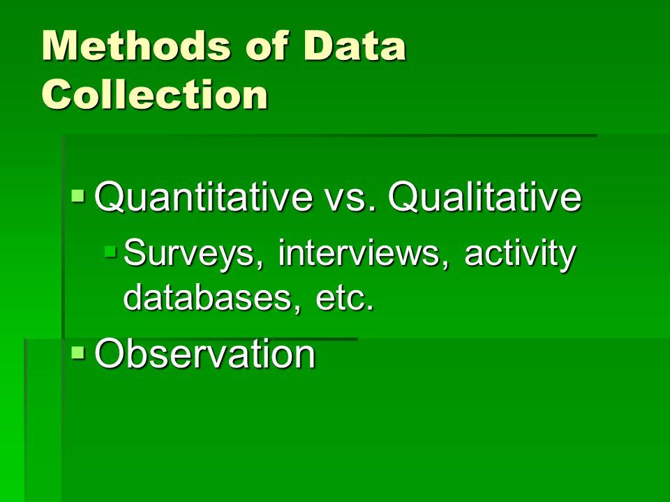 Methods of Data Collection  Quantitative vs.