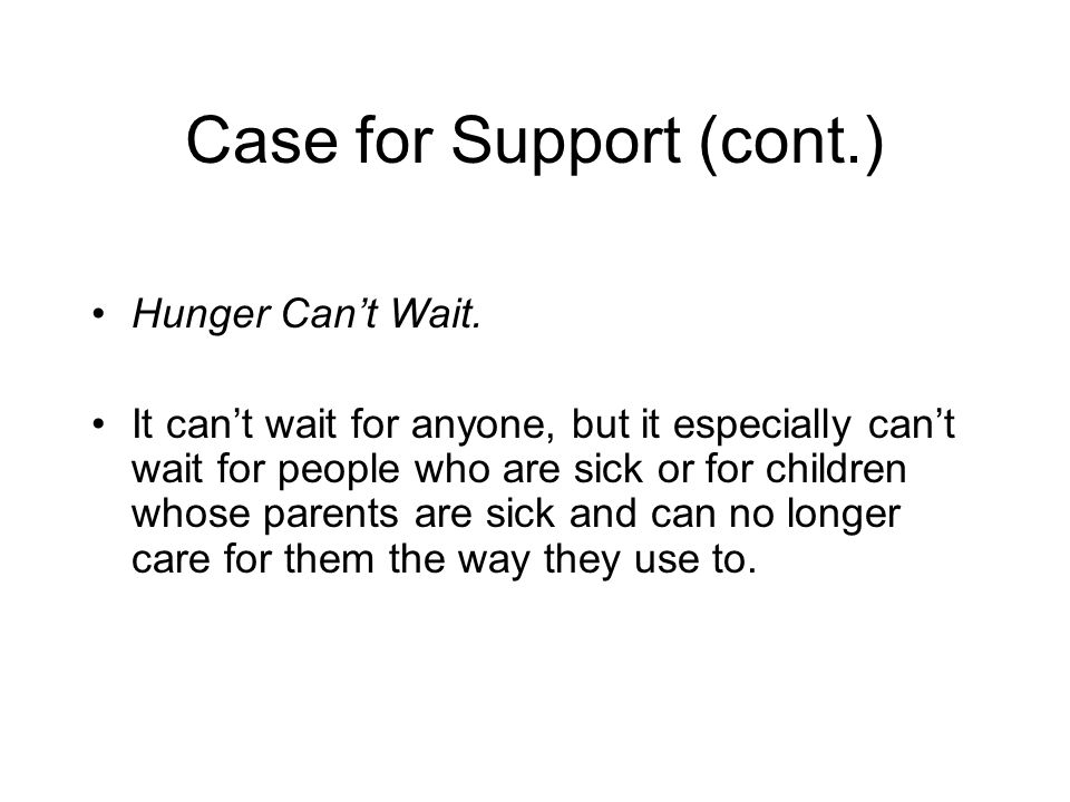 Case for Support (cont.) Hunger Can't Wait.