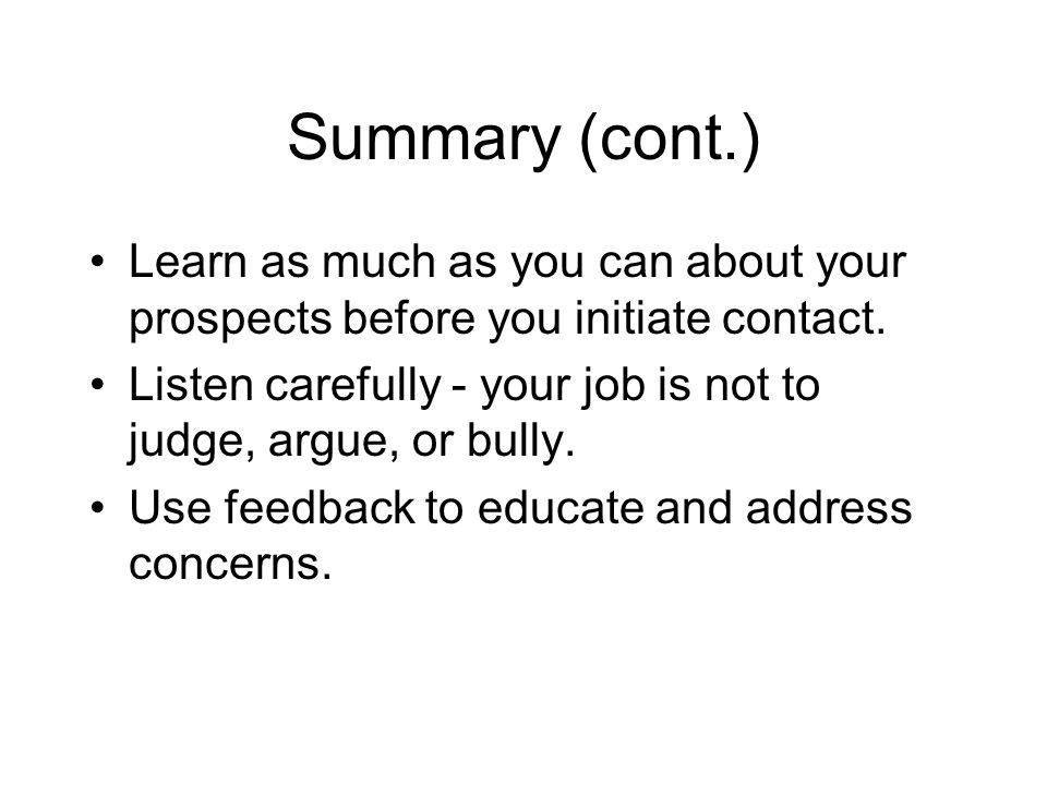 Summary (cont.) Learn as much as you can about your prospects before you initiate contact.