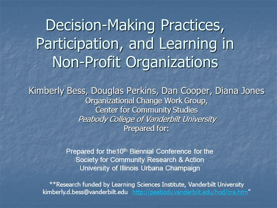 Decision-Making Practices, Participation, and Learning in Non-Profit Organizations Kimberly Bess, Douglas Perkins, Dan Cooper, Diana Jones Organizatio