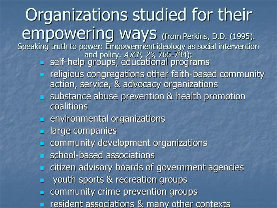 10 recommendations to policy-makers, program planners & empowerment researchers (Perkins, 1995) : 1.