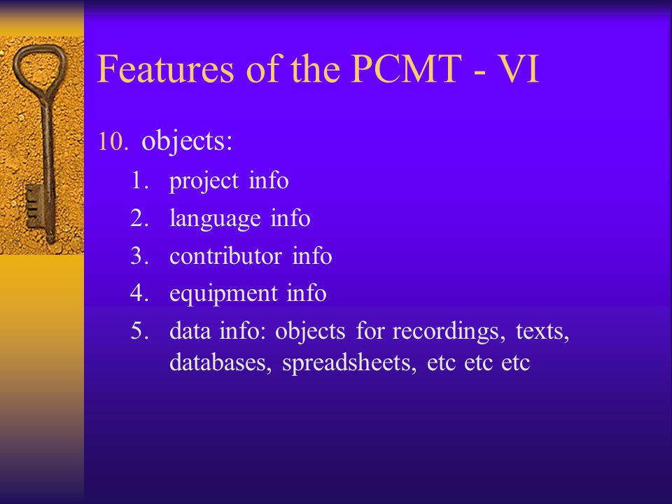 Features of the PCMT - VI 10.