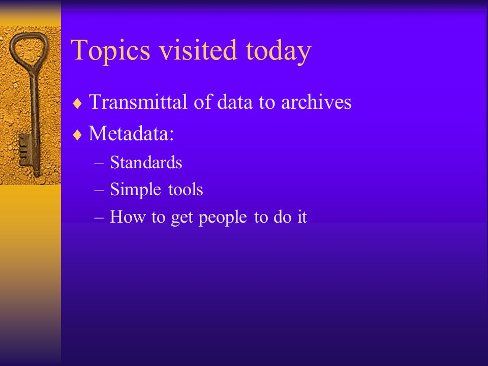 Metadata details for EL data More demographic info about speakers: Age, sex, family & social position & role, occupation/economic status/education level where relevant, native language, other languages, place of origin, keep speaker s name anonymous/nickname Note: the IMDI schema includes these fields.