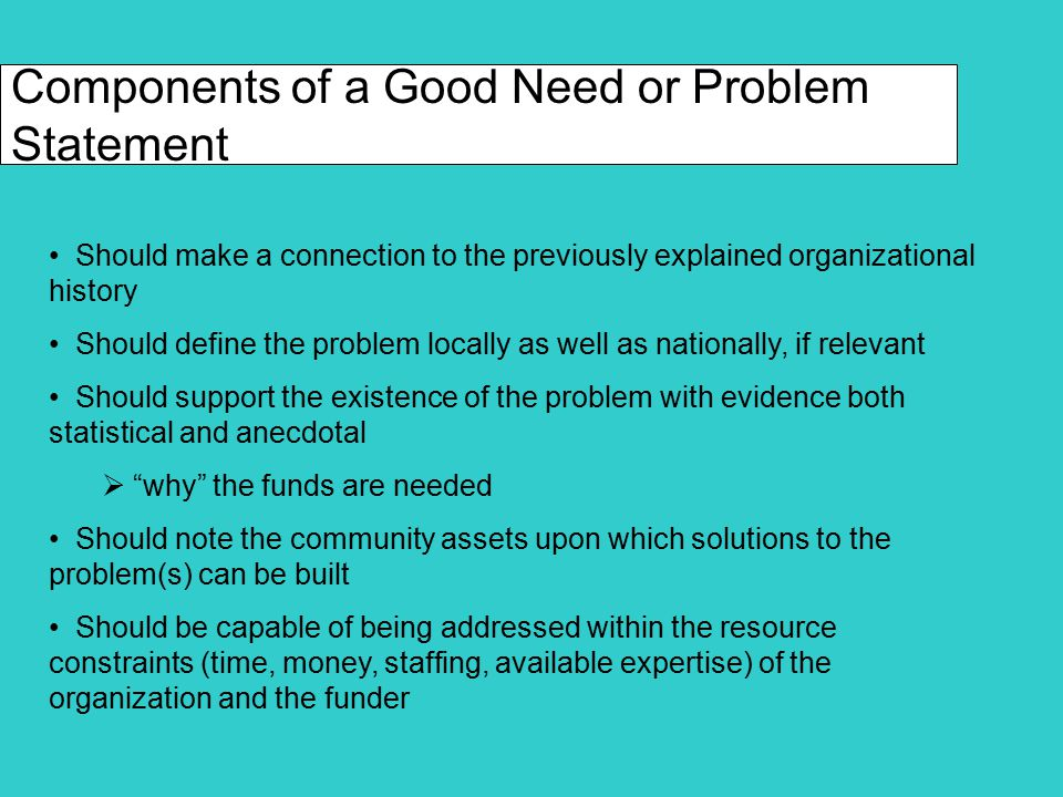 Components of a Good Program Goals and Objectives Section Should answer the questions:  What is the solution to the problem you have just explained (goal).