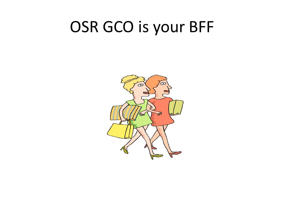 OSR GCO is your BFF