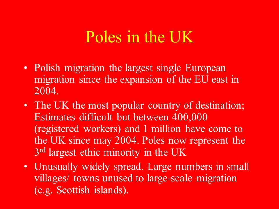 Poles in the UK Polish migration the largest single European migration since the expansion of the EU east in 2004.
