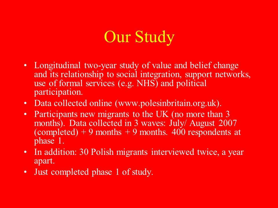 Our Study Longitudinal two-year study of value and belief change and its relationship to social integration, support networks, use of formal services (e.g.