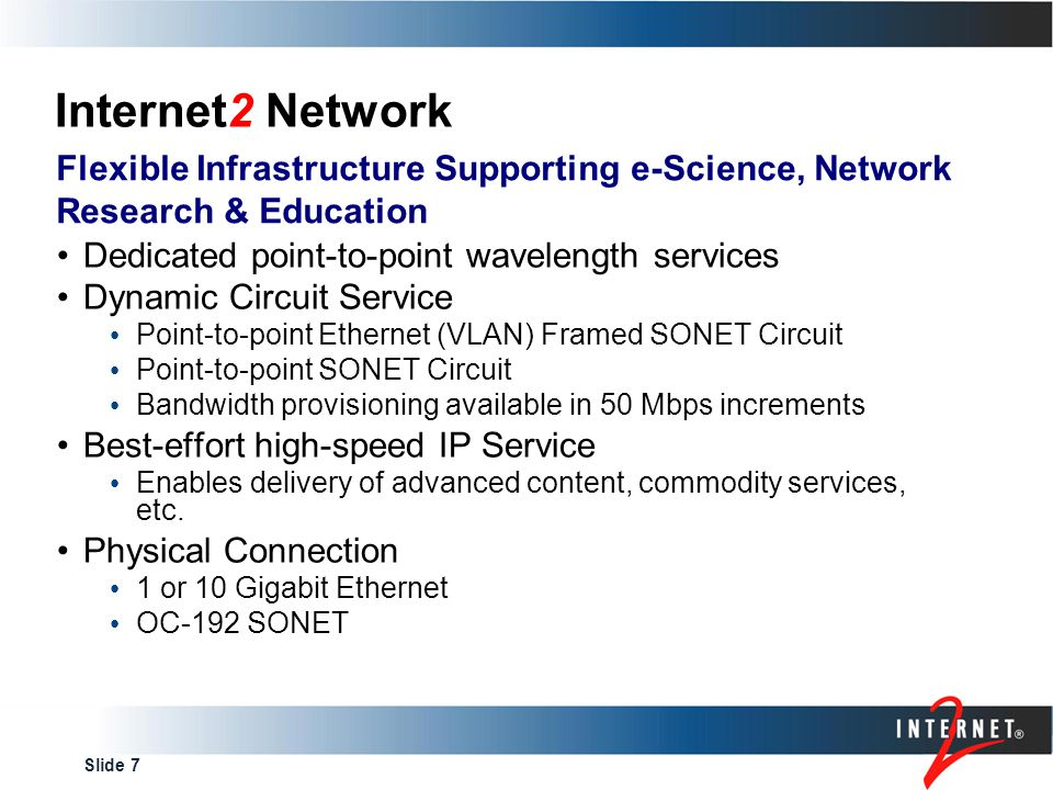 Slide 8 Internet2 Network Connection Oriented Services provide for: Guaranteed bandwidth (predictable, repeatable, dependable performance between collaborating sites) Traffic segregation (support specific policy or traffic engineering requirements) Router bypass: Express links created for high-bandwidth, limited duration long-haul traffic reducing the need for mid-path L3 interfaces Cost efficiency: L3 router blades cost > L2 ports > L1 or L0 interfaces Capability tradeoff but could possibly improve performance Automated dynamic circuit services enable rapid provisioning and efficient utilization of capital investment Establishing end-to-end lightpaths is a non-trivial task: it is resource intensive and error prone Automated reservation, allocation, and provisioning enables co- scheduling of network and non-network resources.