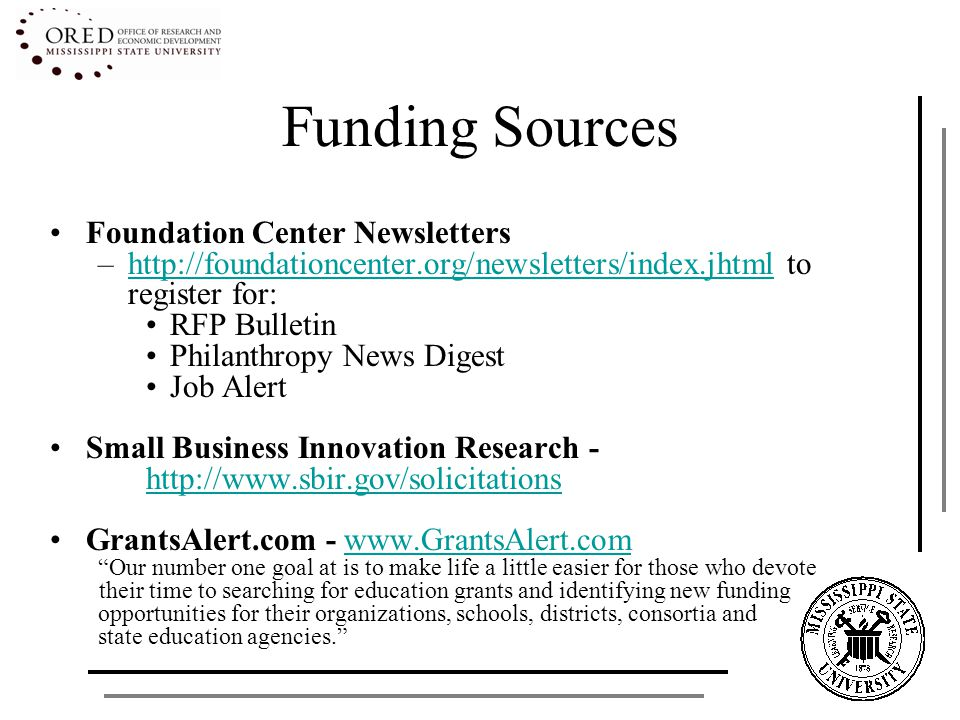 Funding Sources Foundation Center Newsletters –http://foundationcenter.org/newsletters/index.jhtml to register for:http://foundationcenter.org/newslet