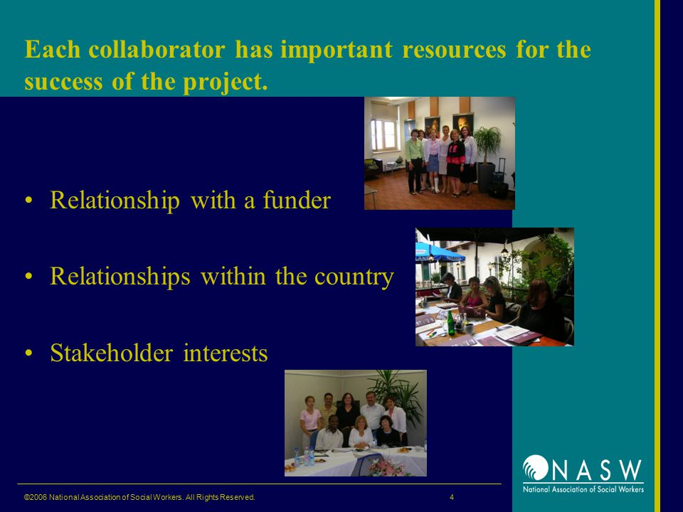 Each collaborator has important resources for the success of the project.