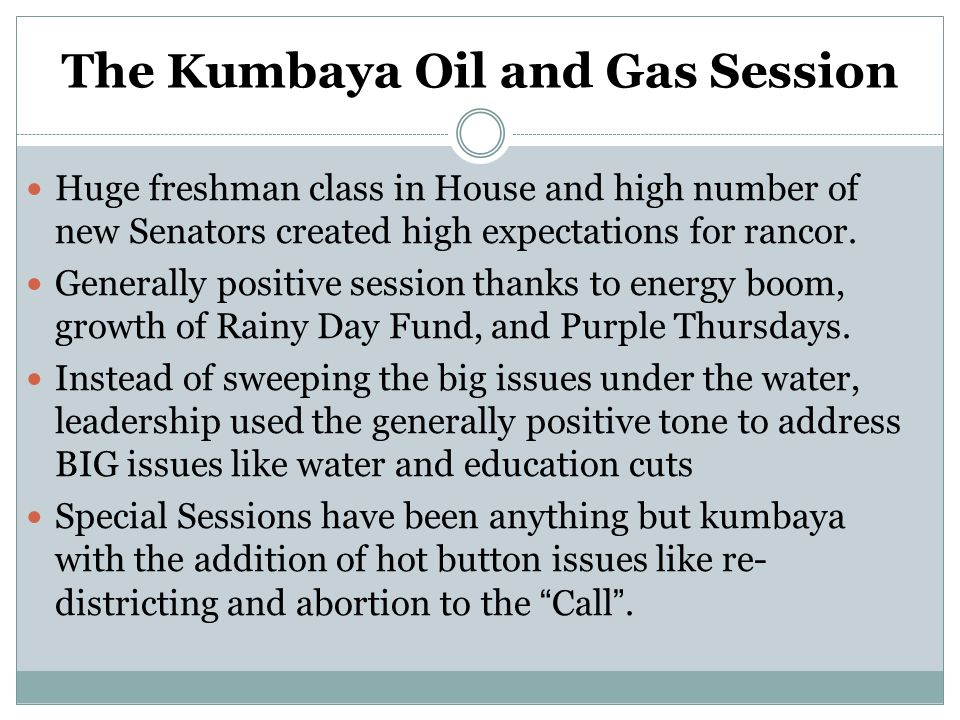 The Kumbaya Oil and Gas Session Huge freshman class in House and high number of new Senators created high expectations for rancor. Generally positive