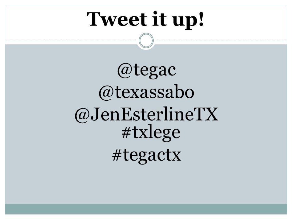 Tweet it up! @tegac @texassabo @JenEsterlineTX #txlege #tegactx