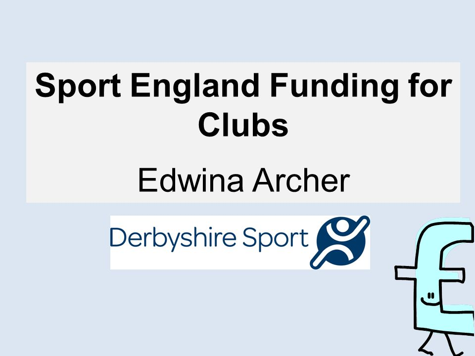 Sport England Funding for Clubs Edwina Archer