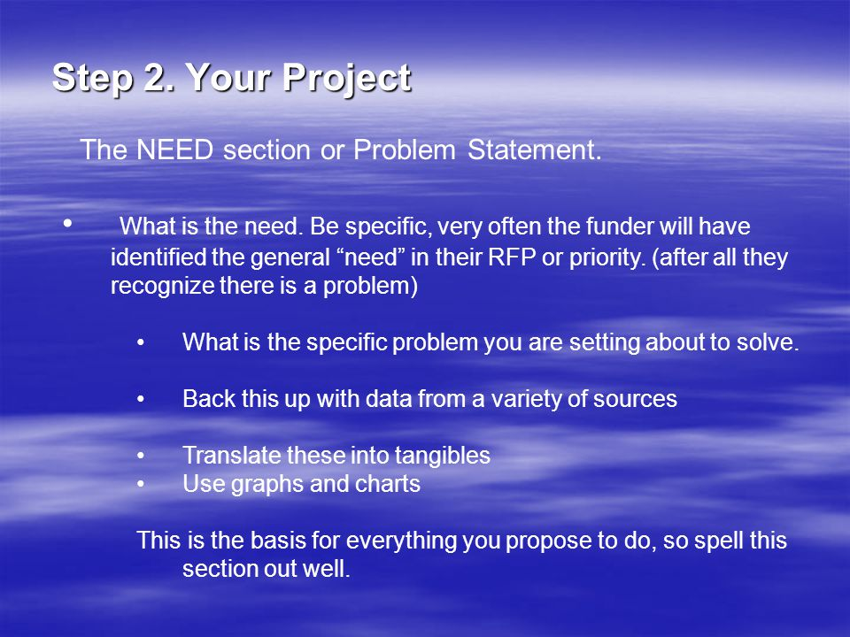 Step 2. Your Project The NEED section or Problem Statement.