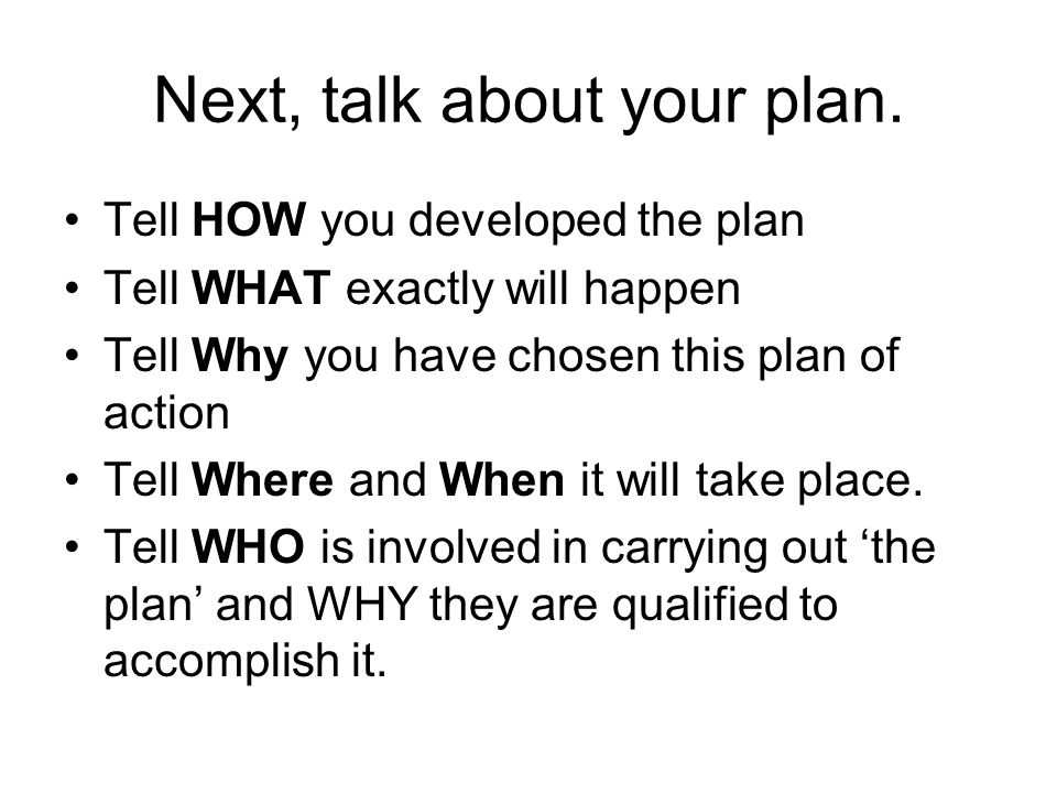 Next, talk about your plan.