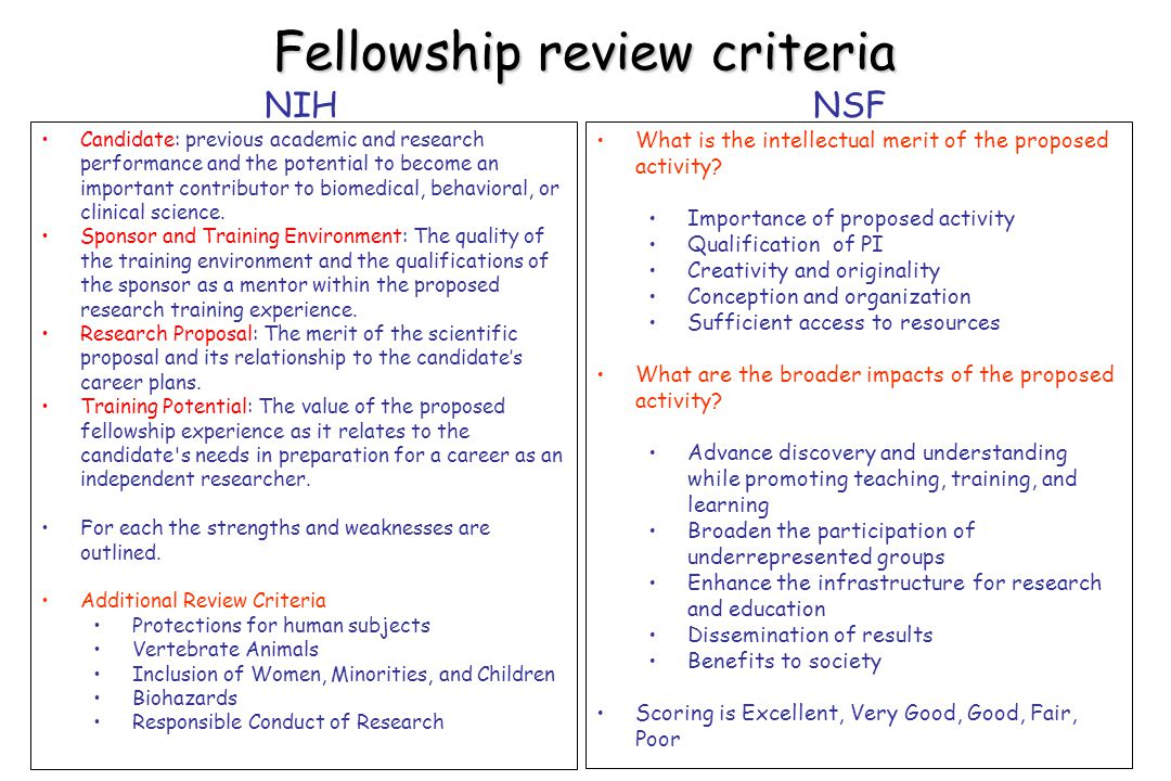 Fellowship review criteria Candidate: previous academic and research performance and the potential to become an important contributor to biomedical, behavioral, or clinical science.