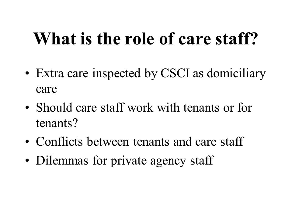 What is the role of care staff.