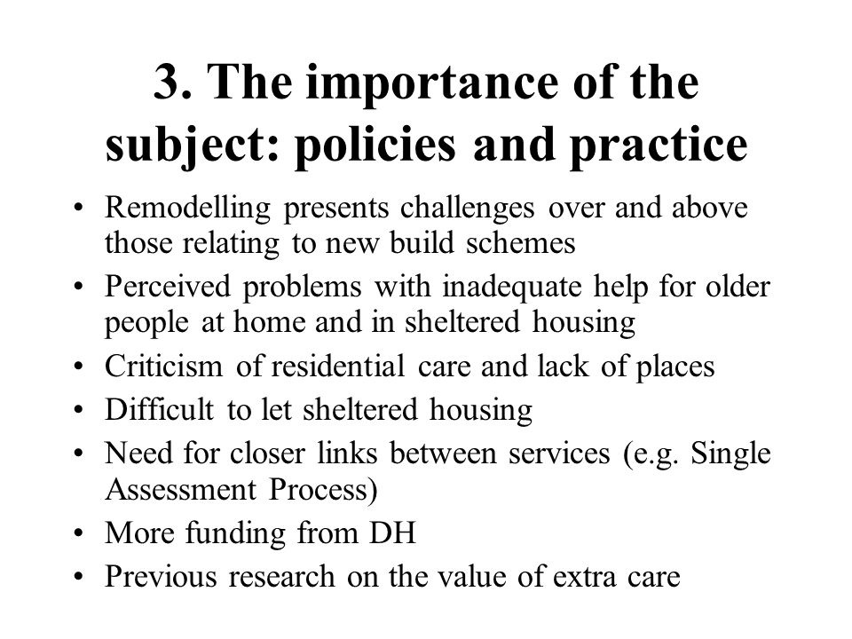 3. The importance of the subject: policies and practice Remodelling presents challenges over and above those relating to new build schemes Perceived p
