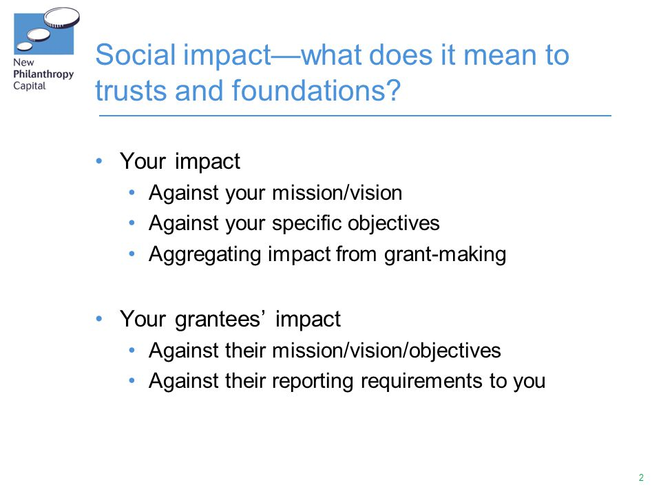 2 Social impact—what does it mean to trusts and foundations.