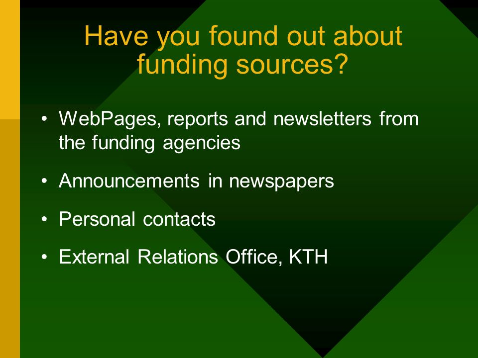 Have you found out about funding sources.