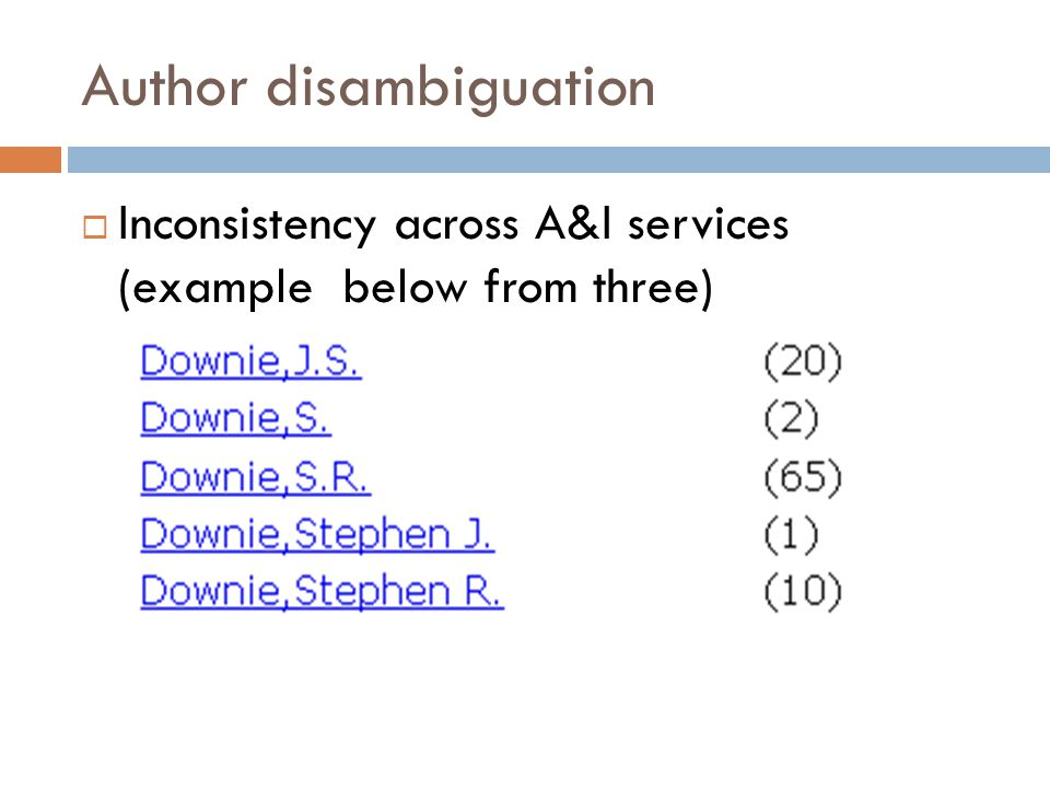 Author disambiguation  Inconsistency across A&I services (example below from three)