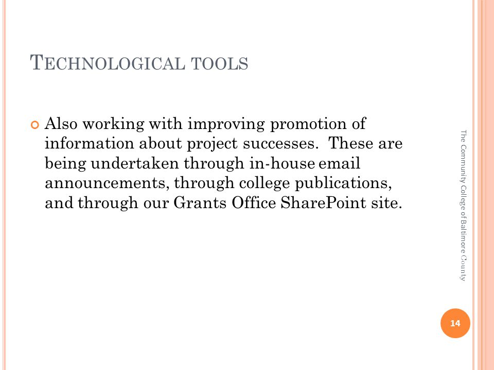 T ECHNOLOGICAL TOOLS Also working with improving promotion of information about project successes.