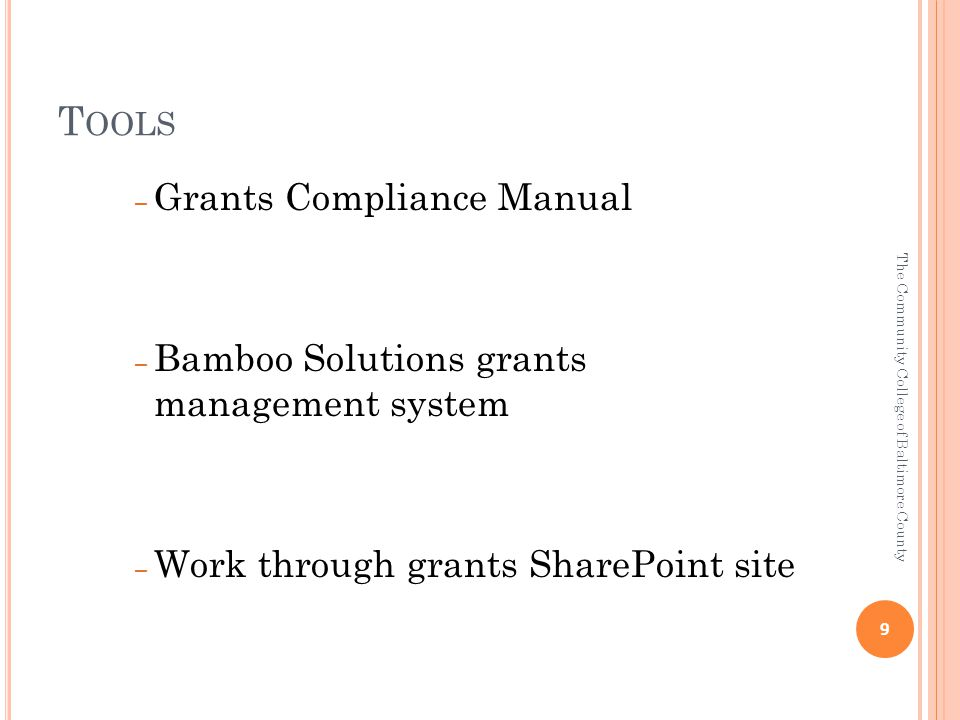 T OOLS – Grants Compliance Manual – Bamboo Solutions grants management system – Work through grants SharePoint site 9 The Community College of Baltimore County
