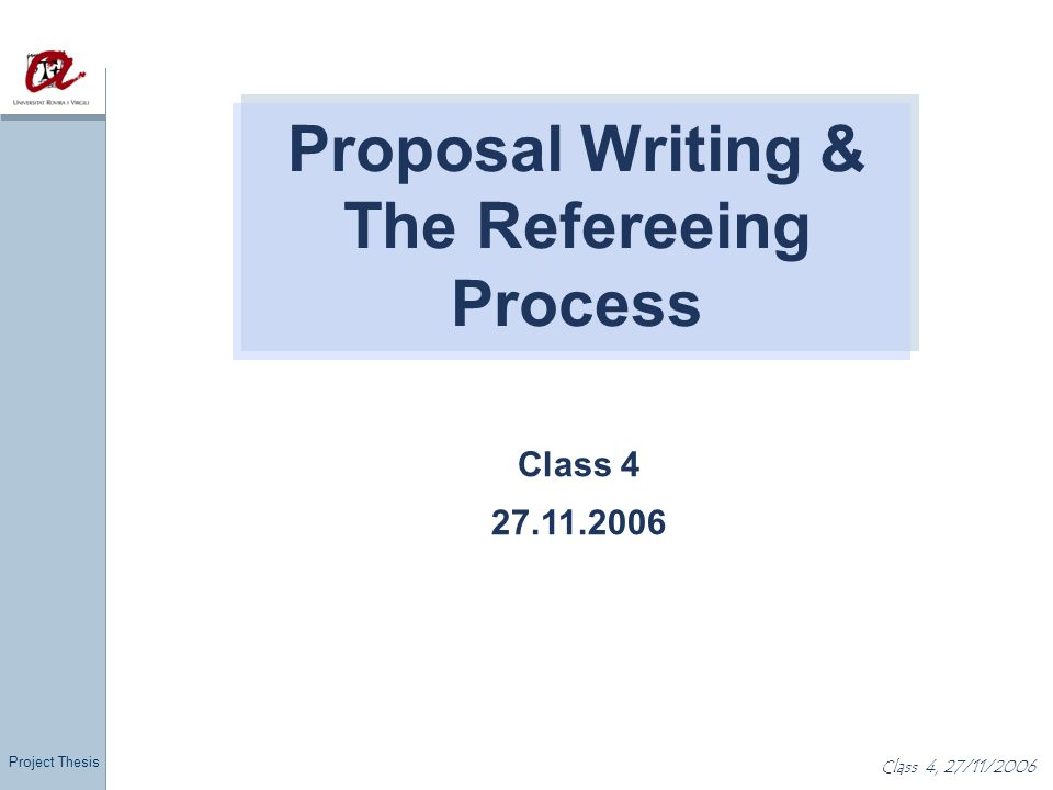 Project Thesis Class 4, 27/11/2006 The tasks of a referee The reviewer grades a paper based on its novelty, significance,correctness, and readability In case of substantial conflicts of interest or if the paper is out of the field of the reviewer, the editor must be informed promptly Both positive and negative findings are summarized in a referee report Confidential part only for the editor/program committee: Information that could reveal the identity of the reviewer or in minor conflicts of interest non-confidential part for the author/program committee Learn from the other reviews, if they are sent to you after the process