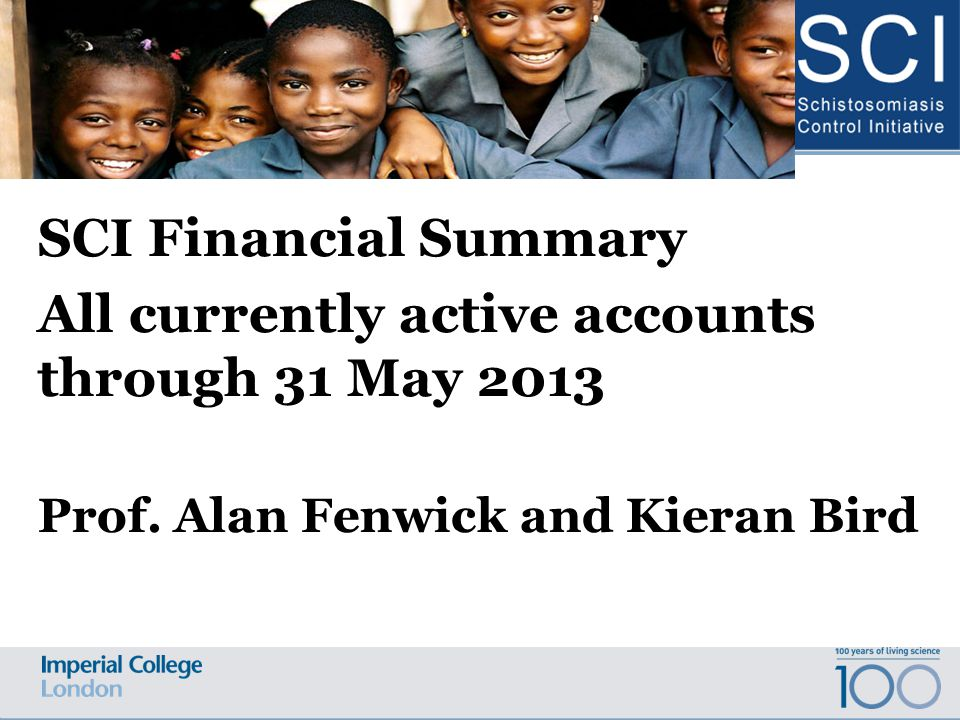 SCI Financial Summary All currently active accounts through 31 May 2013 Prof.