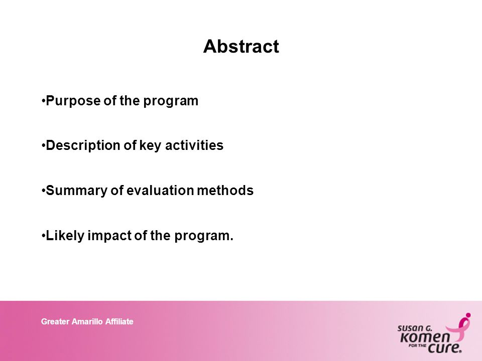 Greater Amarillo Affiliate Abstract Purpose of the program Description of key activities Summary of evaluation methods Likely impact of the program.